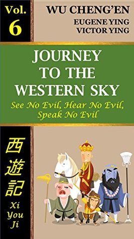 Journey to the Western Sky, Vol. 6: See No Evil, Hear No Evil, Speak No Evil