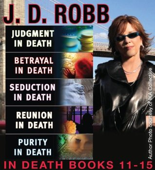 Judgment in Death / Betrayal in Death / Seduction in Death / Reunion in Death / Purity in Death (In Death #11-15)