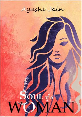 Soul of a woman by Ayushi Jain