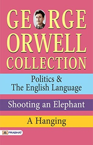 essay on george orwells politics and the english language Most individuals use language improperly this is the gist of george orwell's article, politics and the english language linking civilization and language, he goes.