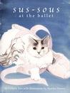 Sus-sous at The Ballet by Collette Ritz