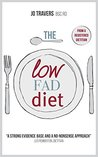 The Low-Fad Diet: A healthy balanced diet for weight loss, for life. From a Registered Dietitian