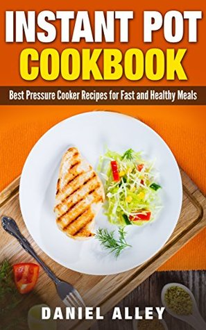 Instant pot cookbook best pressure cooker recipes for fast and 33308820 forumfinder Choice Image