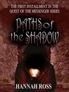Paths of the Shadow (Quest of the Messenger, #1)