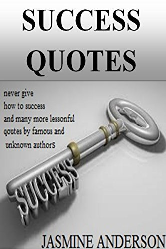 SUCCESS QUOTES: the grand collection of success quotes said by the well known and some unknown personalities to motivate you and make you not to lose hope, not to give up and try and try again.