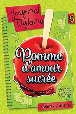 Pomme d'amour sucrée (Le journal de Dylane, #5)