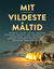 Mit vildeste måltid by Eske Willerslev