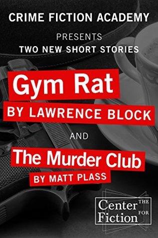 Gym Rat & The Murder Club: Two New Stories (Kindle Single)