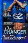 Game Changer: Seattle Steelheads Football (Game On in Seattle, #7)