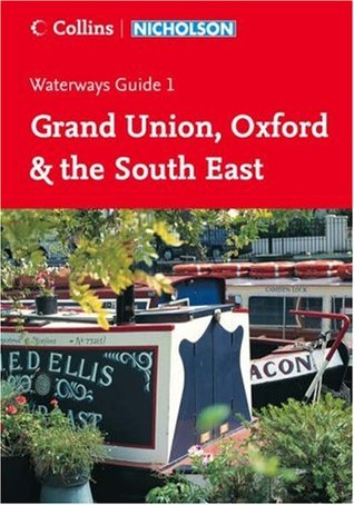 Grand Union, Oxford and The South East (Waterways Guides #1)