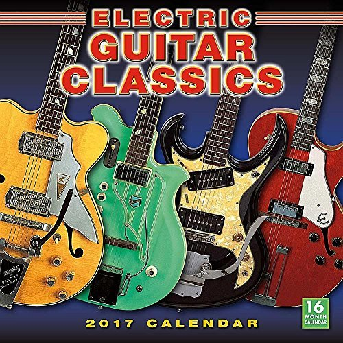 Electric Guitar Classics 2017 Wall Calendar