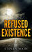 Refused Existence by Steven Wain