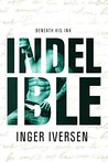 Indelible: Beneath His Ink (Teal and Trent #2; Love and War #3)