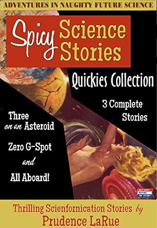 Spicy Science Stories Quickies Collection