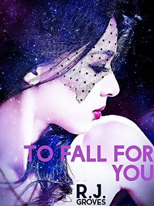 To Fall For You