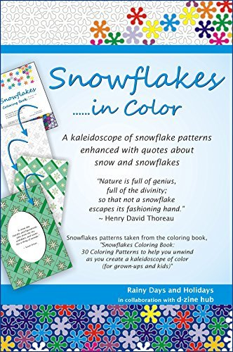Snowflakes...... in Color: A kaleidoscope of snowflake patterns enhanced with quotes about snow and snowflakes
