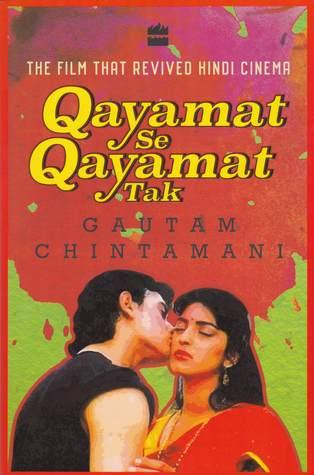 Qayamat Se Qayamat Tak The Film That Revived Hindi Cinema By Gautam