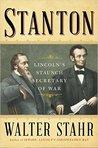 Stanton: Lincoln's Staunch Secretary of War