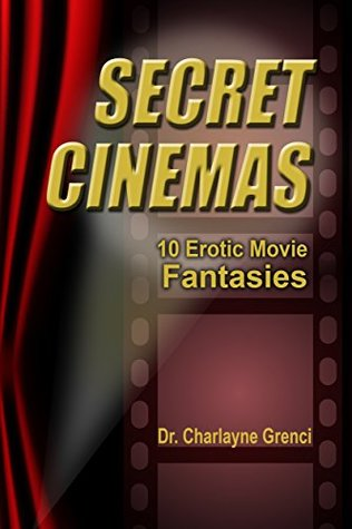 Secret Cinemas: 10 Erotic Movie Fantasies