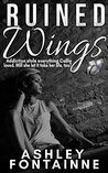 Ruined Wings by Ashley Fontainne
