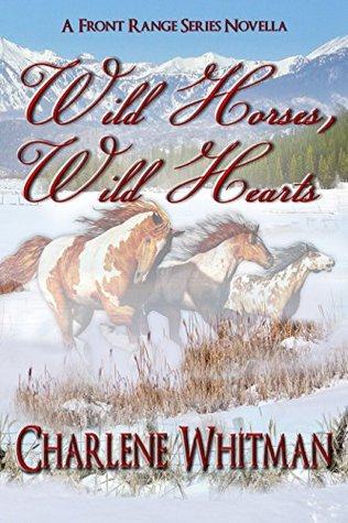 Wild Horses, Wild Hearts(The Front Range Series  1)