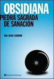 OBSIDIANA . PIEDRA SAGRADA DE SANACION