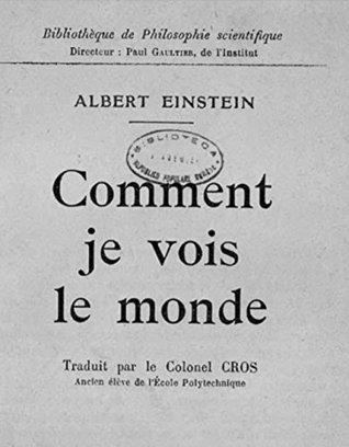 Comment je vois le monde - Albert Einstein