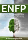 ENFP: Understand And Break Free From Your Own Limitations (Myers Briggs, Personality Type)