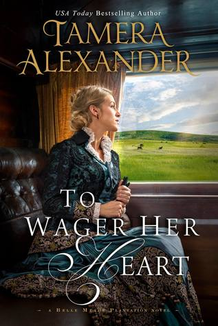 To Wager Her Heart (Belle Meade Plantation #3)