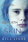 Beneath The Skin by Kyla Stone