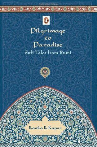 Pilgrimage to paradise by Kamla K. Kapur