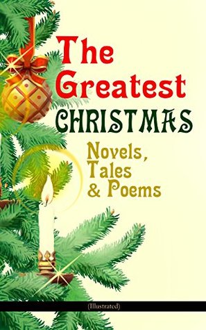 The Greatest Christmas Novels, Tales & Poems