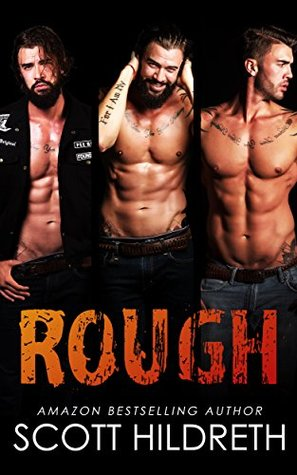 ROUGH (Filty F*ckers MC Romance Book 2) by Scott Hildreth