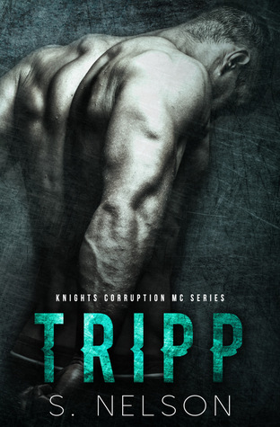 Tripp (Knights Corruption MC Series, #4)