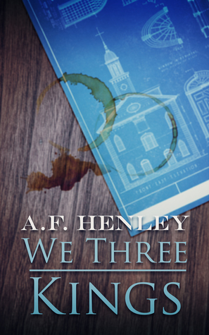 Recent Release Review: We Three Kings by A.F. Henley