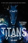Titans by Victoria Scott