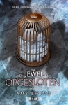 The Jewel - Opgesloten by Amy Ewing
