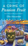 A Crime of Passion Fruit (Bakeshop Mystery #6)