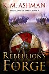 Rebellion's Forge (The Blood of Kings #3)