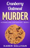Cranberry Oatmeal Murder (Cookie Lane #2)