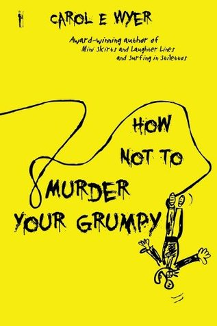 Ebook How Not to Murder Your Grumpy by Carol Wyer TXT!