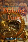 Making Time: Book One of the Fixed in Time Series