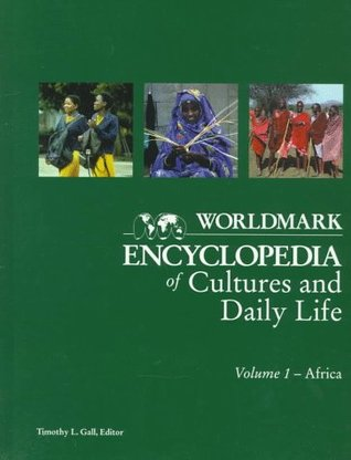 Worldmark Encyclopedia of Cultures & Daily Life V1 Africa