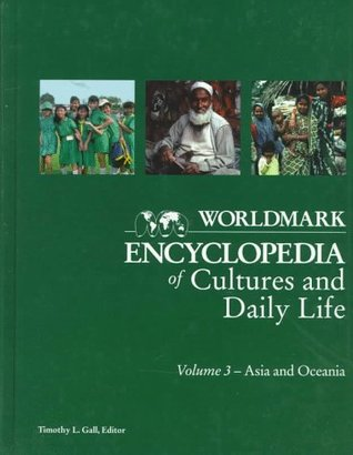 Worldmark Encyclopedia of Cultures & Daily Life 3 Asia