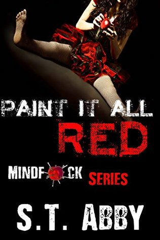 Paint It All Red (Mindf*ck Series Book 5) by S.T. Abby