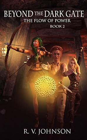 Beyond The Dark Gate: Epic Fantasy Adventure (The Flow of Power Book 2)