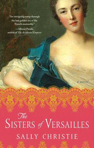 The Sisters of Versailles (The Mistresses of Versailles Trilogy, #1)