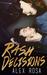 Rash Decisions by Alex Rosa