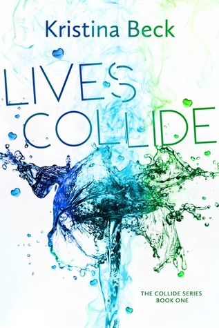 Lives Collide by Kristina Beck