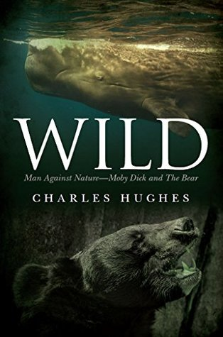 Wild: Man Against Nature -- Moby Dick and The Bear